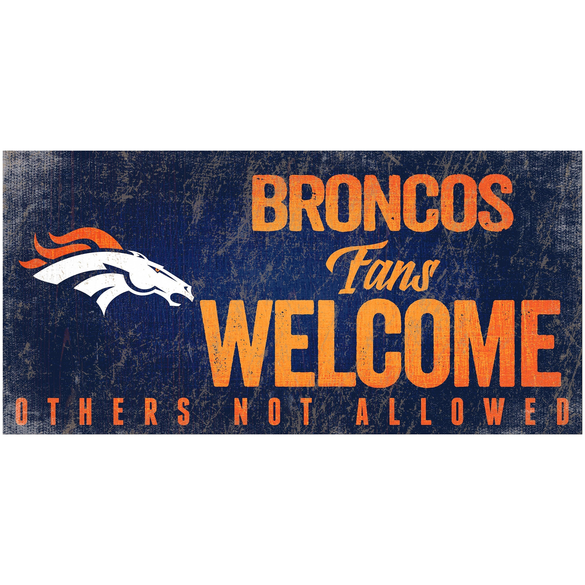 "Denver Broncos 6"" x 12"" Fans Welcome Sign"