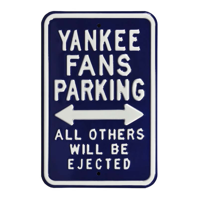 "New York Yankees Ejected 12"" x 18"" Steel Parking Sign"